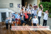 Babylon Orchestra feat. Osama Abdulrasol - New sounds of Arabia